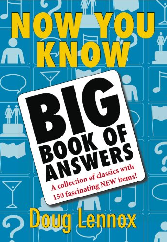 Now You Know Big Book of Answers: A Collection of Classics with 150 Fascinating NEW Items! by [Doug Lennox]