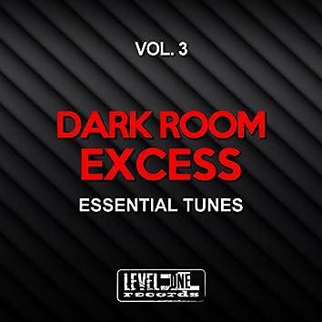 Dark Room Excess, Vol. 3 (Essential Tunes)