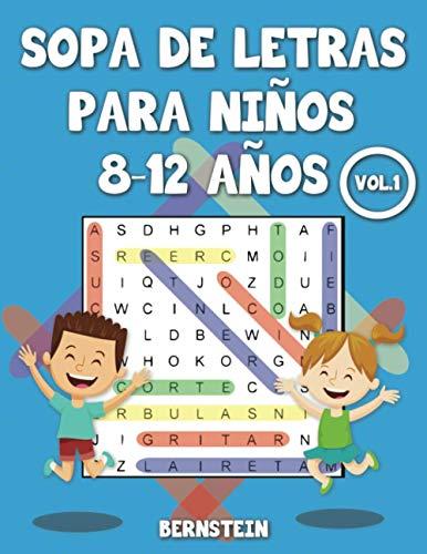 Sopa de letras para niños 8-12 años: 200 Sopa de letras para Niños de 8, 9, 10, 11, 12 Años con Soluciones - Entrena la Memoria y la Lógica Vol 1