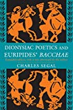 Dionysiac Poetics and Euripides' Bacchae, Expanded Edition