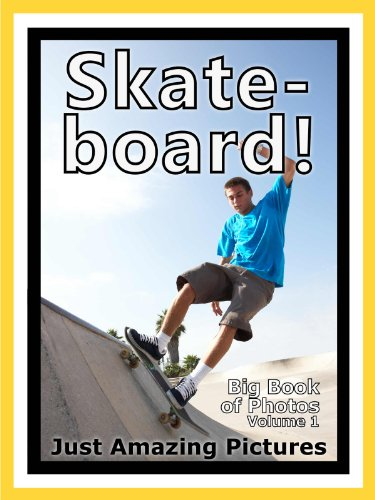 Just Skateboard Photos! Big Book of Photographs & Pictures of Skateboarding Skateboarders, Vol. 1 (English Edition)