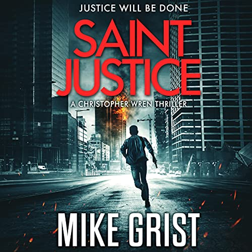 Saint Justice Audiobook By Mike Grist, Michael John Grist cover art