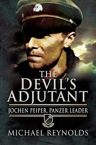 Devil's Adjutant: Jochen Peiper, Panzer Leader (English Edition)