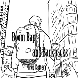 Boom Bap and Backpacks [Explicit]