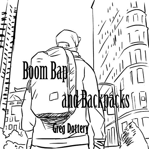 Boom Bap and Backpacks [Explicit]