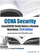 CCNA Security ExamFOCUS Study Notes & Review Questions 2018: Covering the 210-260 IINS Exam