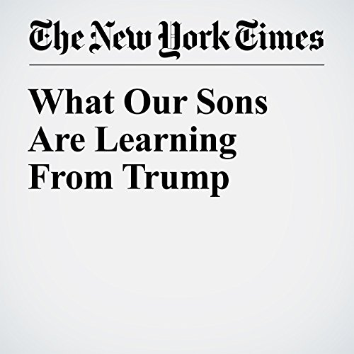 What Our Sons Are Learning From Trump audiobook cover art