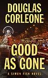 Good As Gone (A Simon Fisk Novel)