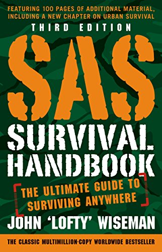 SAS Survival Handbook, Third Edition: The Ultimate Guide to Surviving Anywhere by [John 'Lofty' Wiseman]