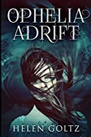 Ophelia Adrift: Large Print Edition