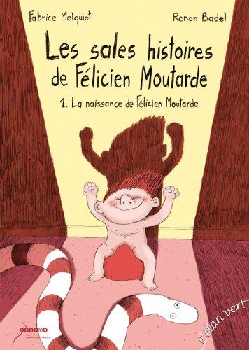 LES SALES HISTOIRES DE FELICIEN MOUTARDE - 1