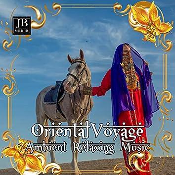 Oriental Voyage (Dj Onofri Presents Ambient Relaxing Music)