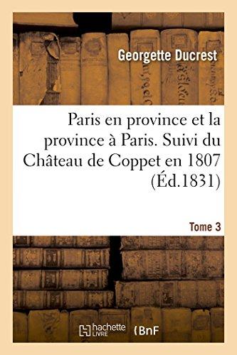 Paris En Province Et La Province À Paris. Suivi Du Château de Coppet En 1807: Tome 3 (Litterature) (French Edition)