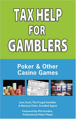 Tax Help for Gamblers: Poker and Other Casino Games: Poker & Other Casino Games (Gambling Theories Methods)