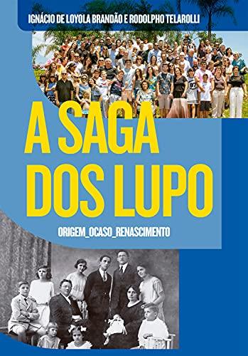 A saga dos Lupo: origem, ocaso, renascimento