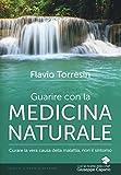 guarire con la medicina naturale. curare la vera causa della malattia, non il sintomo