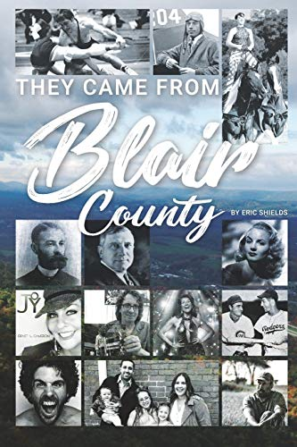 They Came From Blair County