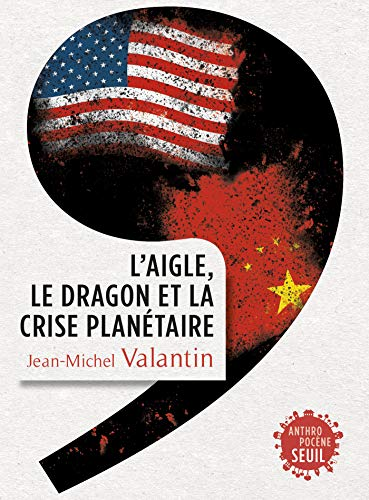 L'Aigle, le Dragon et la Crise planétaire