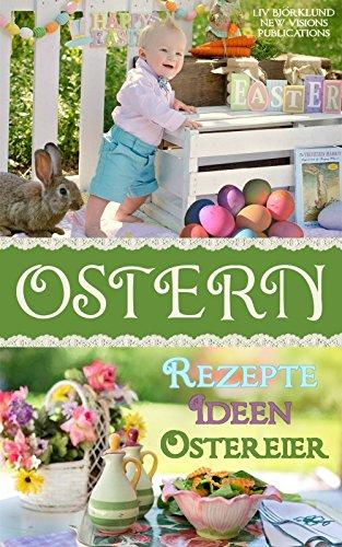 Ostern: Rezepte, Ideen und Ostereier