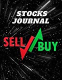 STOCKS JOURNAL SELL BUY: Log Book for Traders, Investors.., Watchlists, Notes to Organize Your Stocks Management Investments, & Options Tracker (120 Pages - 8.5x11 in)