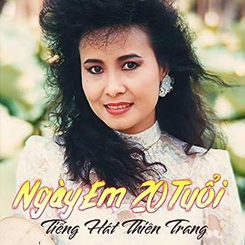 Ngày em 20 tuổi (Tiếng hát Thiên Trang)