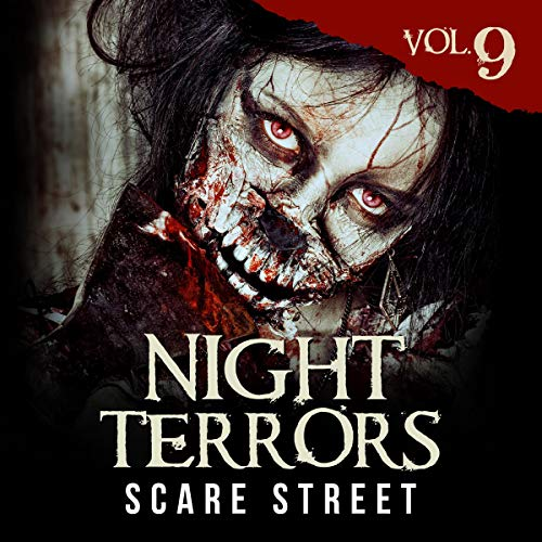 Night Terrors Vol. 9 Audiobook By Angelique Fawns, Bryson Tuckerman, Carl Hughes, D. M. Woolston, Dominick Cancilla, Holley Cornetto, J. Z. Pitts, K. D. Bowers, Ron Ripley, Scare Street, Sean Goulding, McCabe, Stuart Hardy, Thomas C. Mavroudis, Warren Benedetto cover art