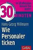 30 Minuten Wie Personaler ticken - Hans-Georg Willmann