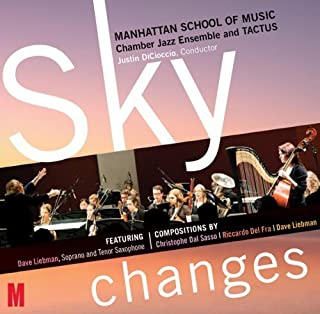 Sky Changes by Manhattan School of Music Chamber Jazz Ensemble & Tactus feat. Dave Liebman (2013-05-04)