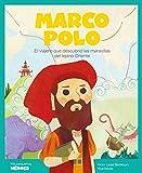 Marco Polo: El viajero que descubrió las maravillas del lejano Oriente (Mis pequeños héroes nº 2)