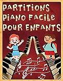 Partitions piano facile pour enfants: 30 chansons claires à apprendre