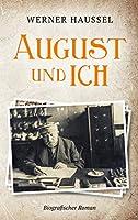 August und ich: Biografischer Roman