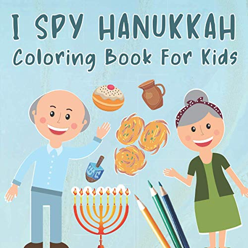 I Spy Hanukkah Coloring Book For Kids: Activity Book For Toddlers 2-5 Year Olds About Hanukkah Celebrate Fun Guessing Game for Children (The Jewish Spy)