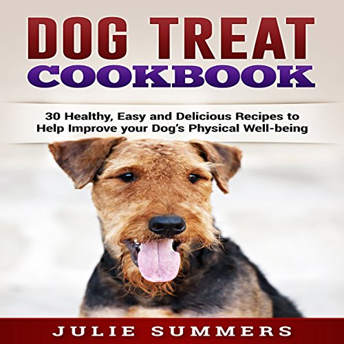 Dog Treat Cookbook     Simple, Tasty and Healthy Recipes              By:                                                                                                                                 Julie Summers                               Narrated by:                                                                                                                                 Andrea Tuszynski                      Length: 40 mins     Not rated yet     Overall 0.0