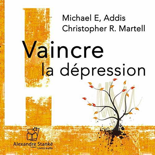 Vaincre la dépression                    De :                                                                                                                                 Michael Addis,                                                                                        Christopher Martell                               Lu par :                                                                                                                                 Alain Lawrence                      Durée : 2 h et 19 min     9 notations     Global 4,2