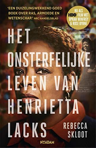 Het onsterfelijke leven van Henrietta Lacks (Dutch Edition)