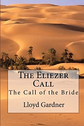 The Eliezer Call: The Call of the Bride: Volume 1