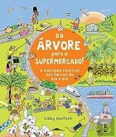 Da Árvore para o Supermercado! A Jornada Incrível das Coisas do Dia a Dia (Portuguese Edition)