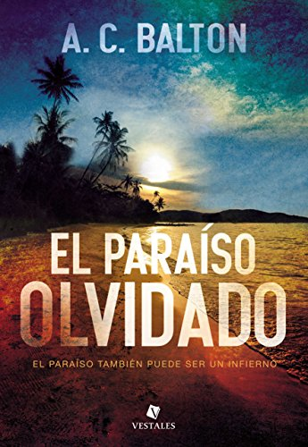 El paraíso olvidado eBook: Balton, A. C.: Amazon.es: Tienda Kindle
