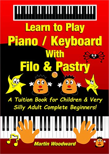 Learn to Play Piano / Keyboard With Filo & Pastry - A Tuition Book For...