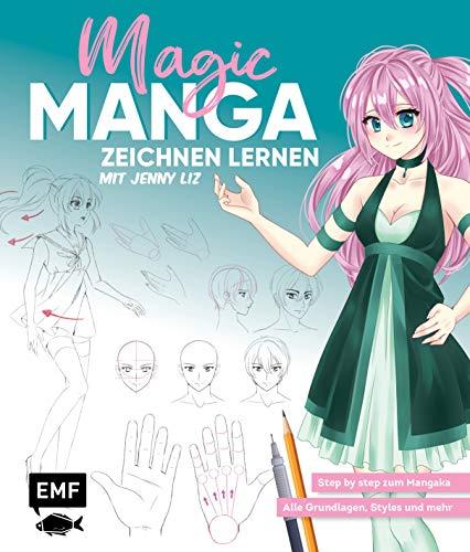 Magic Manga – Zeichnen lernen mit Jenny Liz: Step by step zum Mangaka – Alle Grundlagen, Styles und mehr