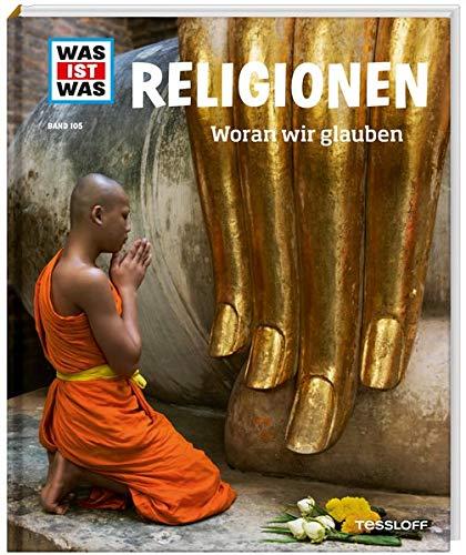 WAS IST WAS Band 105 Religionen. Woran wir glauben (WAS IST WAS Sachbuch, Band 105)