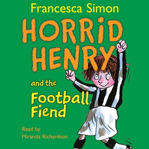 Horrid Henry and the Football Fiend audiobook cover art