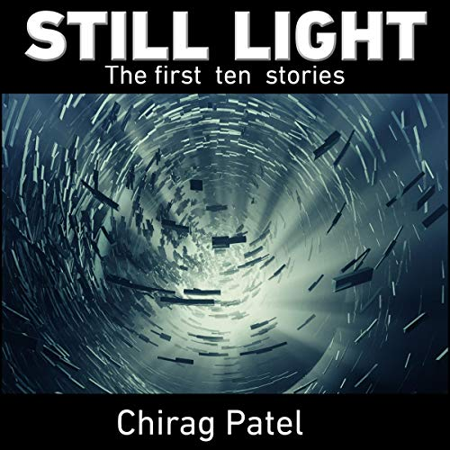 Still Light: The First Ten Stories                   By:                                                                                                                                 Chirag Patel                               Narrated by:                                                                                                                                 Chirag Patel                      Length: 13 hrs and 11 mins     1 rating     Overall 4.0