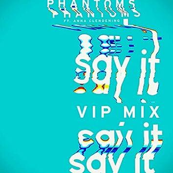 Say It (Phantoms VIP Mix)