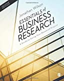 Essentials of Business Research: A Guide to Doing Your Research Project - Jonathan Wilson