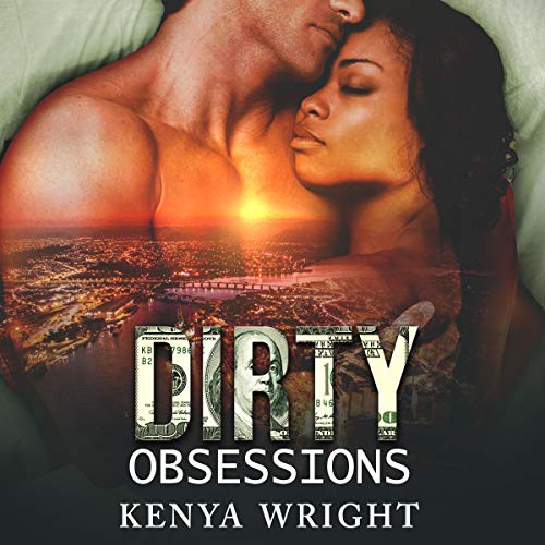 Dirty Obsessions Audiobook By Kenya Wright cover art