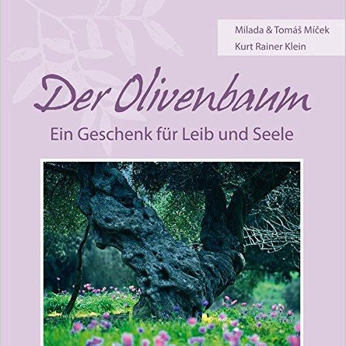 Der Olivenbaum. Ein Geschenk für Leib und Seele