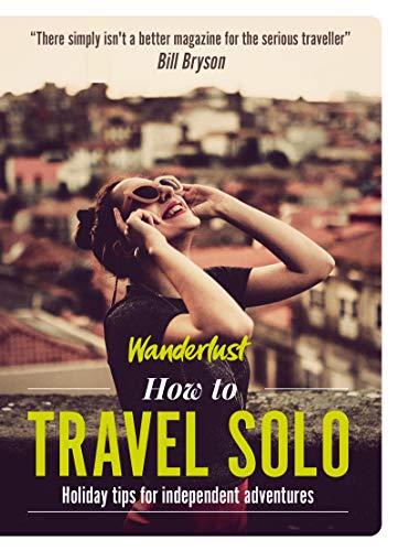 Wanderlust-How traveling Solo: getaway methods for separate adventurer... - 51tqqS7N9oL