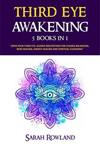 Third Eye Awakening: 5 in 1 Bundle: Open Your...