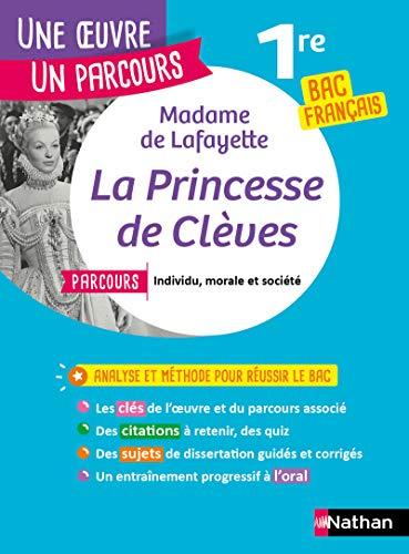Analyse et étude de l'œuvre - La Princesse de Clèves de Mme de Lafayette - Réussir son BAC Français 1re 2021 - Parcours associé Individu, morale et société - Une œuvre, un parcours